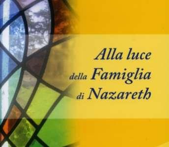 Alla luce della Famiglia di Nazareth