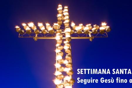 Settimana Santa. Seguire Gesù fino alla fine